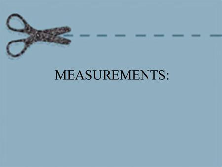 MEASUREMENTS:.