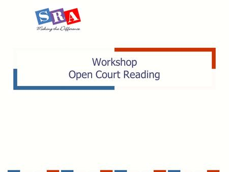 Workshop Open Court Reading. prepared by Marsha L. Roit Welcome, I am Glad You Are Here! My Name is Shayla Brown