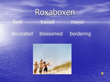 Roxaboxen ford traced mayor decorated blossomedbordering.