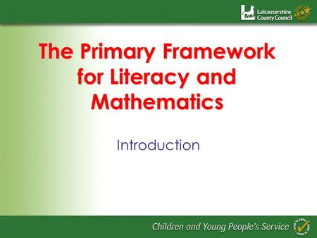 The Primary Framework for Literacy and Mathematics Introduction.