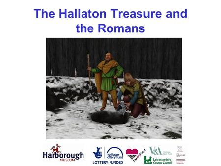 The Hallaton Treasure and the Romans. Who lived in Britain before the Romans arrived? I am Seren of the Corieltavi tribe. I will tell you about Iron Age.