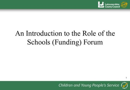 1 An Introduction to the Role of the Schools (Funding) Forum.