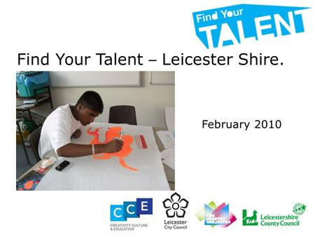 Find Your Talent – Leicester Shire. February 2010.