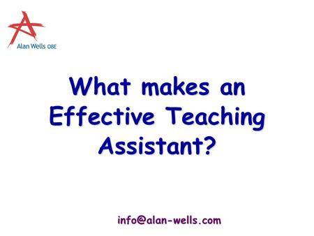What makes an Effective Teaching Assistant?