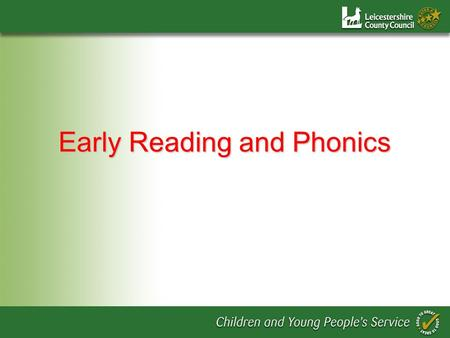 Early Reading and Phonics. Objectives To share key messages from Rose Review To identify implications for teaching of early reading To support knowledge.