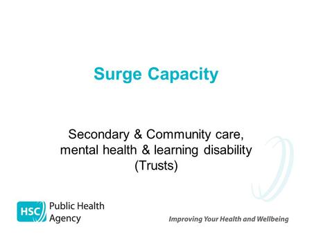 Surge Capacity Secondary & Community care, mental health & learning disability (Trusts)