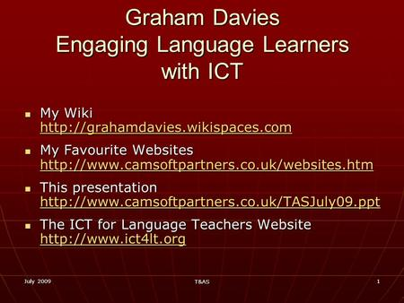 July 2009 T&AS 1 Graham Davies Engaging Language Learners with ICT My Wiki  My Wiki