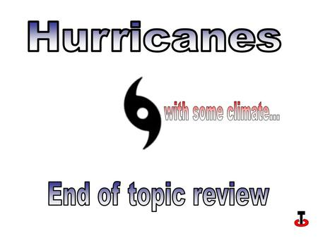 1 How does relief affect temperature? 2 Hurricanes are associated with which type of pressure?