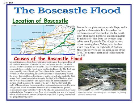 Location of Boscastle Boscastle is a picturesque, rural village, and is popular with tourists. It is located on the northern coast of Cornwall, in the.