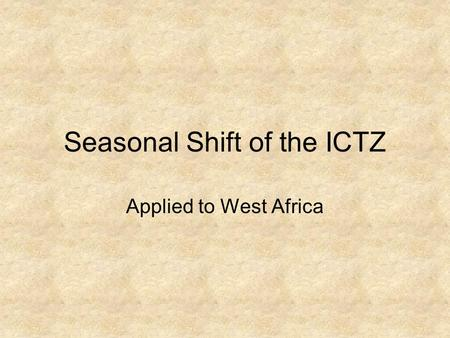 Seasonal Shift of the ICTZ Applied to West Africa.