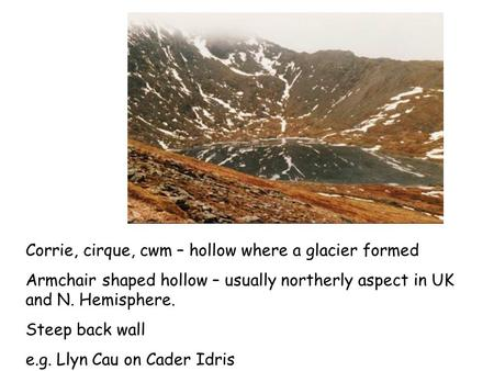 Corrie, cirque, cwm – hollow where a glacier formed