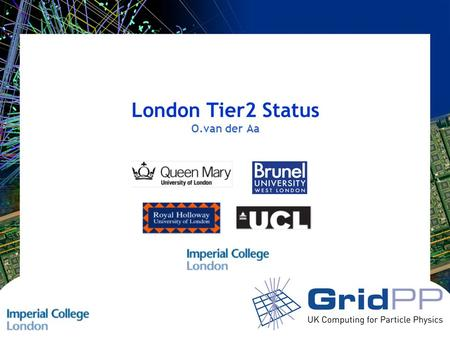 London Tier2 Status O.van der Aa. Slide 2 LT 2 21/03/2007 London Tier2 Status Current Resource Status 7 GOC Sites using sge, pbs, pbspro –UCL: Central,