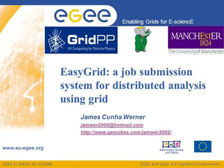 EGEE-II INFSO-RI-031688 Enabling Grids for E-sciencE www.eu-egee.org EGEE and gLite are registered trademarks EasyGrid: a job submission system for distributed.