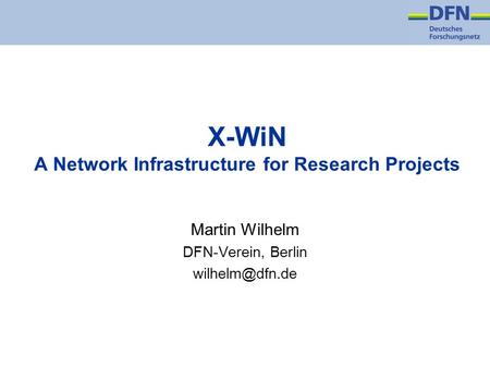 X-WiN A Network Infrastructure for Research Projects