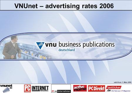 Profil/Zielgruppe/Brands Preise und Rabatte Technische Daten Sonderwerbeformen E-Mail Marketing Media Services Crossmedia bei VNU Kontakt VNUnet – advertising.