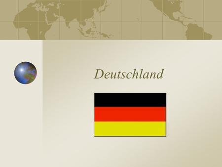 Deutschland. A Map of Europe A Map of Germany The Official Name of Germany Auf Deutsch = Bundesrepublik Deutschland Auf Englisch = Federal Republic.