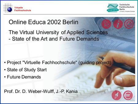Virtuelle Fachhochschule Technische Fachhochschule Berlin University of Applied Sciences Project Virtuelle Fachhochschule (guiding project) State of.