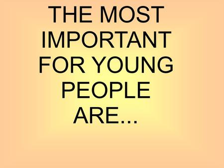 THE MOST IMPORTANT FOR YOUNG PEOPLE ARE.... LOVE Romeo and Juliet – W.Shakespeare The Sorrows of Young Werther-J.W. Goethe Dekameron – G.Boccaccio Tristan.