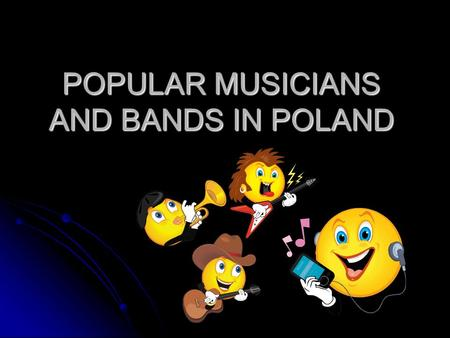POPULAR MUSICIANS AND BANDS IN POLAND. DODA Dorota Rabczewska, nicknamed Doda, is a Polish singer with one of the largest number of awards in Poland.