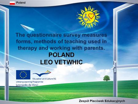 Zespół Placówek Edukacyjnych Poland The questionnaire survey measures forms, methods of teaching used in therapy and working with parents. POLAND LEO VETWHIC.