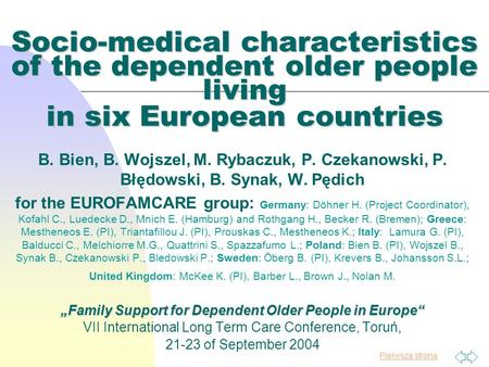 Pierwsza strona Socio-medical characteristics of the dependent older people living in six European countries B. Bien, B. Wojszel, M. Rybaczuk, P. Czekanowski,