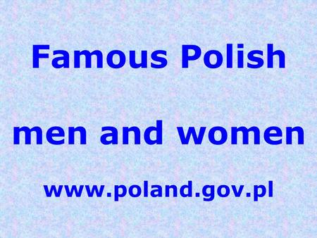 Famous Polish men and women
