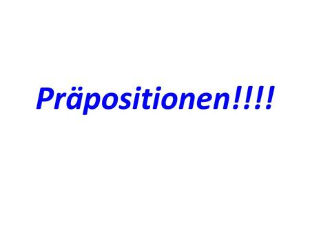 Präpositionen!!!!. bis until durch through für for.