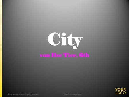 City von Ilse Tice, 6th © your company name. All rights reserved.Title of your presentation.