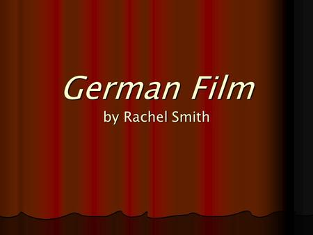 German Film by Rachel Smith. Generalities Government offered subsidies to filmmakers Government offered subsidies to filmmakers Effort to encourage domestic.