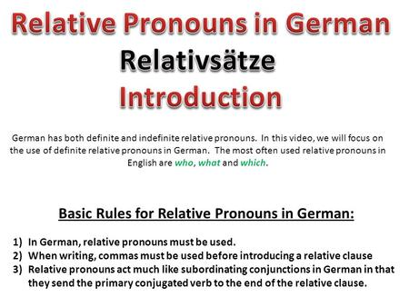 German has both definite and indefinite relative pronouns. In this video, we will focus on the use of definite relative pronouns in German. The most often.