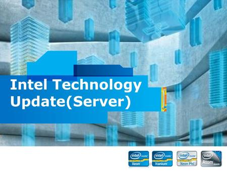 Intel Confidential Intel Technology Update(Server)