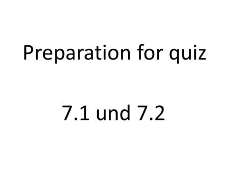 Preparation for quiz 7.1 und 7.2. It is hot Es ist heiß