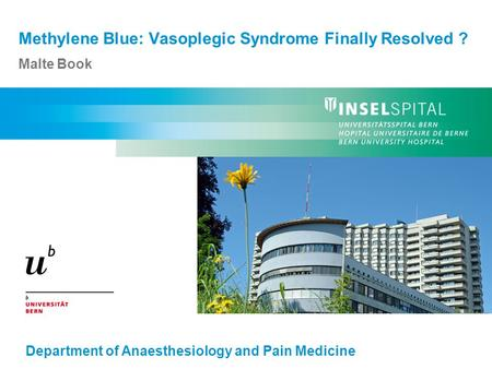 Methylene Blue: Vasoplegic Syndrome Finally Resolved ? Malte Book Department of Anaesthesiology and Pain Medicine.