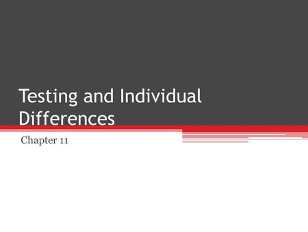 Testing and Individual Differences Chapter 11. What is Intelligence? Intelligence - the ability or abilities involved in learning and/or adaptive abilities.
