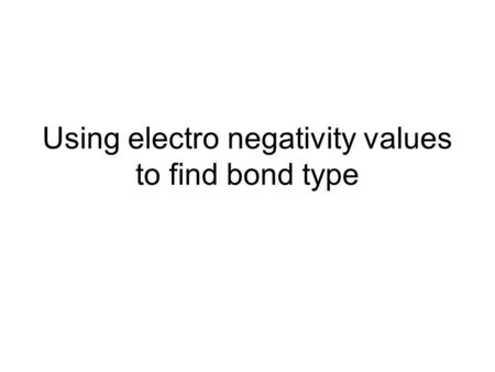 Using electro negativity values to find bond type
