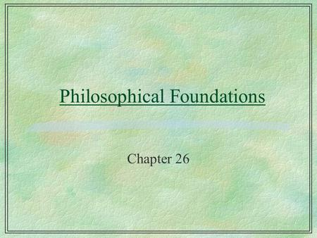 Philosophical Foundations Chapter 26. Searle v. Dreyfus argument §Dreyfus argues that computers will never be able to simulate intelligence §Searle, on.