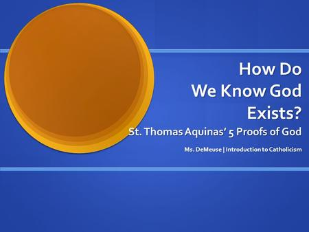 an introduction to st thomas aquinas proof of gods existence Did st thomas aquinas prove the existence of god how update cancel what is st thomas aquinas's argument for the existence of god from the unmoved mover.