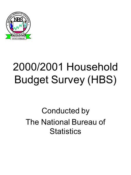 2000/2001 Household Budget Survey (HBS) Conducted by The National Bureau of Statistics.
