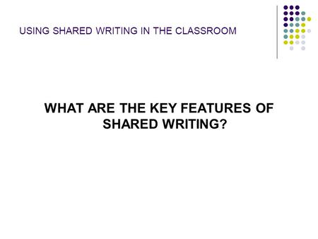 USING SHARED WRITING IN THE CLASSROOM