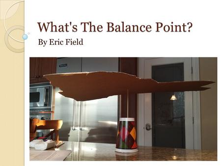 What's The Balance Point?