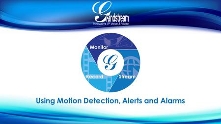 Using Motion Detection, Alerts and Alarms