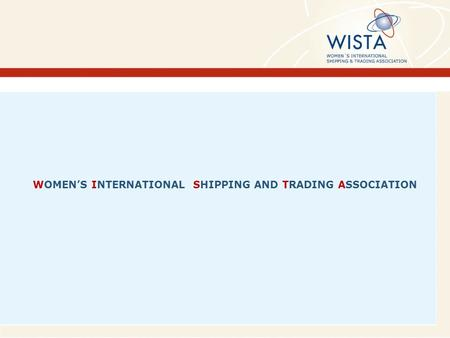WOMEN'S INTERNATIONAL SHIPPING AND TRADING ASSOCIATION.