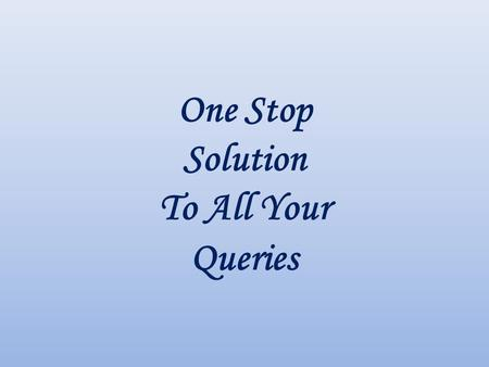 One Stop Solution To All Your Queries. Who Are You? Are you a professional like Chartered Accountant Or Company Secretary Or Cost and Works Accountant?