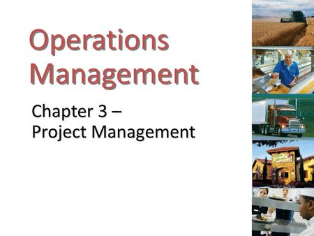 Operations Management Chapter 3 – Project Management.