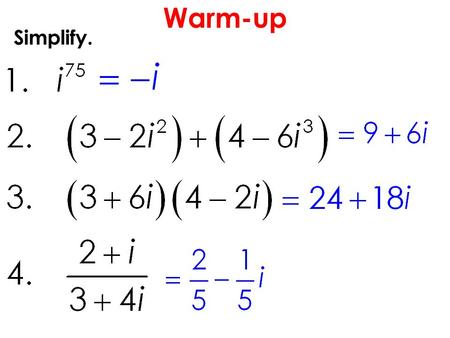 Warm-up Simplify.. Questions over HW? Skills Check.