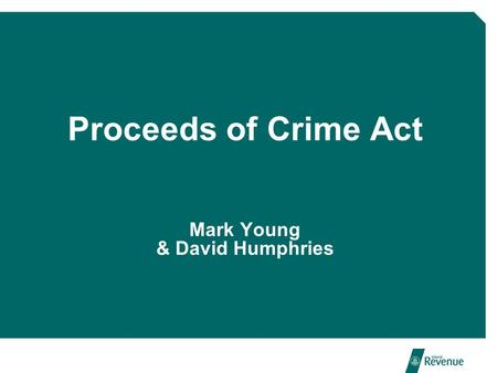 Proceeds of Crime Act Mark Young & David Humphries.
