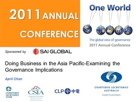 Sponsored by Doing Business in the Asia Pacific-Examining the Governance Implications April Chan 2011 ANNUAL CONFERENCE.