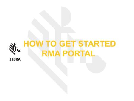 HOW TO GET STARTED RMA PORTAL
