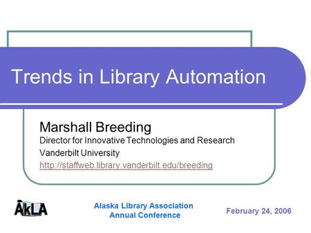 Trends in Library Automation Marshall Breeding Director for Innovative Technologies and Research Vanderbilt University