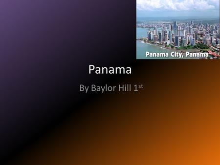 Panama By Baylor Hill 1st.